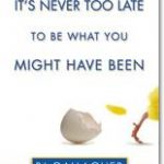 Giveaway – It's Never Too Late To Be What You Might Have Been by BJ Gallagher – 5 Winners – Ends 3/16/10