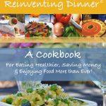 Giveaway – Reinventing Dinner: A Cookbook by Karen O'Brien – Ends 6/28/10