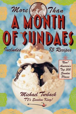 Giveaway – More Than A Month of Sundaes by Michael Turback – 2 Winners – Ends 7/28/10