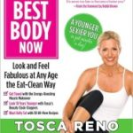 Giveaway – Your Best Body Now by Tosca Reno – 2 Winners – Ends 10/4/10