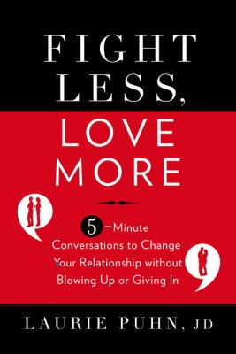 Giveaway – Fight Less, Love More by Laurie Puhn – Ends 11/1/10