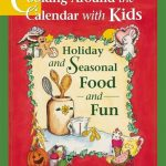 Giveaway – Cooking Around the Calendar with Kids by Amy Houts – Ends 12/17/10