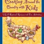 Giveaway – Cooking Around the Country with Kids by Amy Houts – Ends 12/20/10