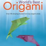 Giveaway – World's Best Origami by Nick Robinson – 2 Winners – Ends 12/6/10