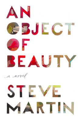 Review – An Object of Beauty by Steve Martin