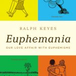 Giveaway – Euphemania by Ralph Keyes – 3 Winners – Ends 1/5/11