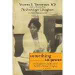 Giveaway – Something to Prove by Yvonne S. Thornton MD – 2 Winners – Ends 1/13/11