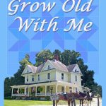 Giveaway – Grow Old With Me by Melinda Evaul – 5 Winners – Ends 1/26/11
