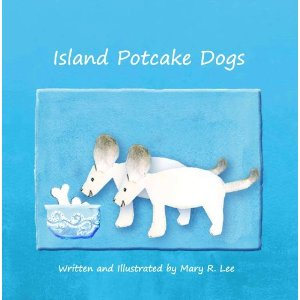 Giveaway – Island Potcake Dogs by Mary R. Lee – Ends 2/13/11