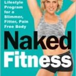 Giveaway – Naked Fitness by Andrea Metcalf – 2 Winners – Ends 1/29/11