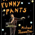 Giveaway – Mr. Funny Pants by Michael Showalter – 2 Winners – Ends 2/28/11