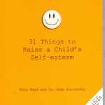 Giveaway – 31 Things to Raise a Child's Self-esteem – Ends 5/16/11