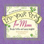 Giveaway – Eat Your Peas for Mom by Cheryl Karpen – Ends 5/2/11