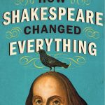 Giveaway – How Shakespeare Changed Everything – 5 Winners – Ends 5/11/11
