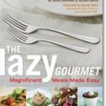 Giveaway – The Lazy Gourmet: Magnificent Meals Made Easy – 2 Winners – Ends 5/5/11