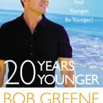 Giveaway – 20 Years Younger by Bob Greene – 2 Winners – Ends 6/2/11