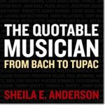 Giveaway – The Quotable Musician by Sheila E. Anderson – 2 Winners – Ends 6/11/11