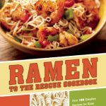 Giveaway – Ramen to the Rescue Cookbook – Ends 2/3/12