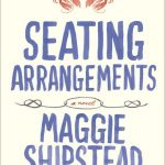 Giveaway – Seating Arrangements by Maggie Shipstead – Ends 8/14/12