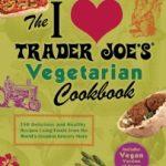Rafflecopter Giveaway – The I Love Trader Joe's Vegetarian Cookbook – 3 Winners – Ends 11/14/12