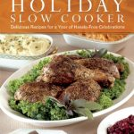 Rafflecopter Giveaway – Holiday Slow Cooker Cookbook – 2 Winners – Ends 11/16/12