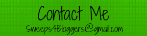 Contact Sweeps4Bloggers@gmail.com