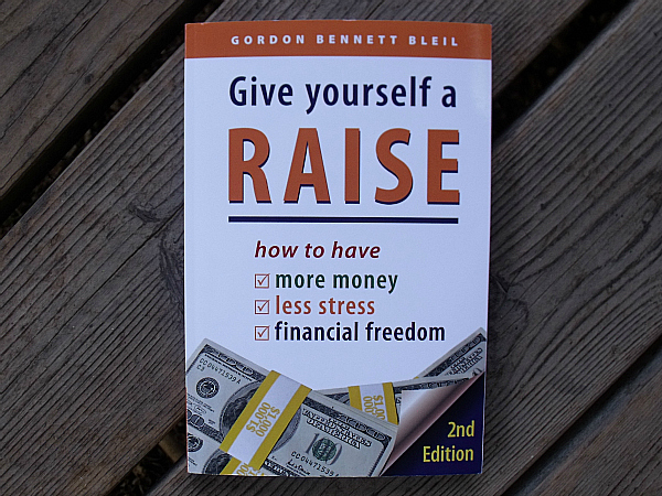 Give Yourself a Raise by Gordon Bennett