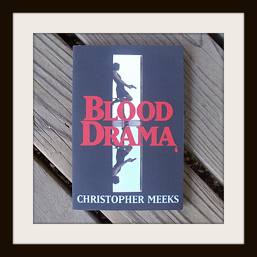 Blood Drama by Christopher Meeks
