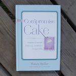 Compromise Cake by Nancy Spiller