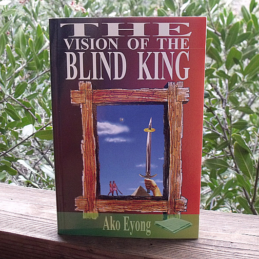 The Vision of the Blind King by Ako Eyong