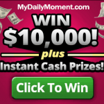 My Daily Moment $10,000 Sweepstakes – EXPIRED