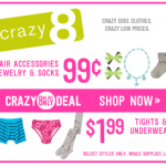 Crazy 8 One Day Sale – 99 Cent Jewelry, Socks and Hair Accessories