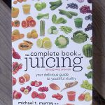 The Complete Book of Juicing