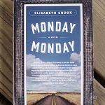 Monday, Monday by Elizabeth Crook