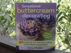 Sensational Buttercream Decorating by Carey Madden