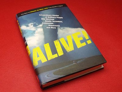 Reader's Digest Alive!: Extraordinary Stories of Ordinary People Who Survived