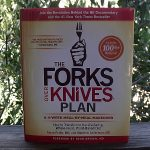 The Forks Over Knives Plan: Meal by Meal Makeover