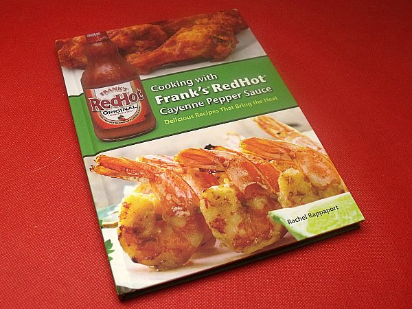 Cooking with Frank's RedHot Cayenne Pepper Sauce: Delicious Recipes That Bring t