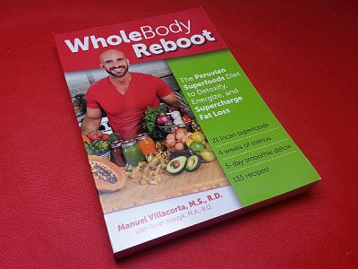 Whole Body Reboot: The Peruvian Super Foods Diet