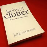 Behind the Clutter: Truth. Love. Meaning. Purpose.