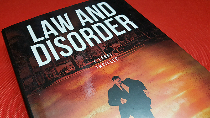 Law and Disorder: A Legal Thriller by Mike Papantonio