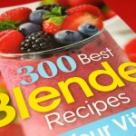 300 Best Blender Recipes
