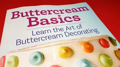 Buttercream Basics Cake Decorating Book
