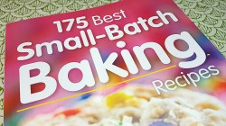 175 Best Small-Batch Baking Recipes: Treats for 1 or 2 by Jill Snider