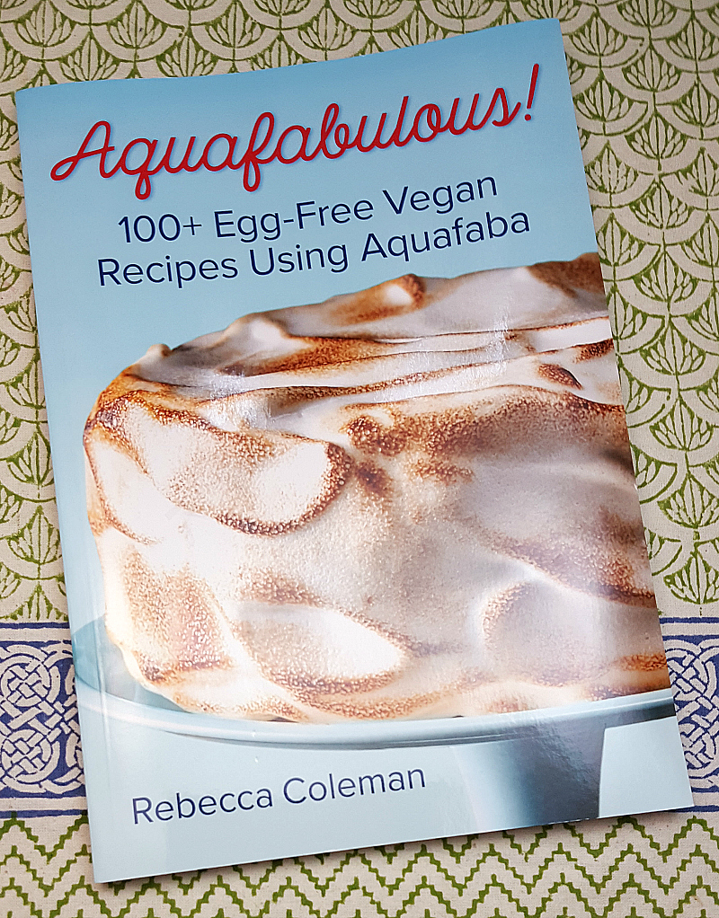 Aquafabulous! Aquafaba Cookbook