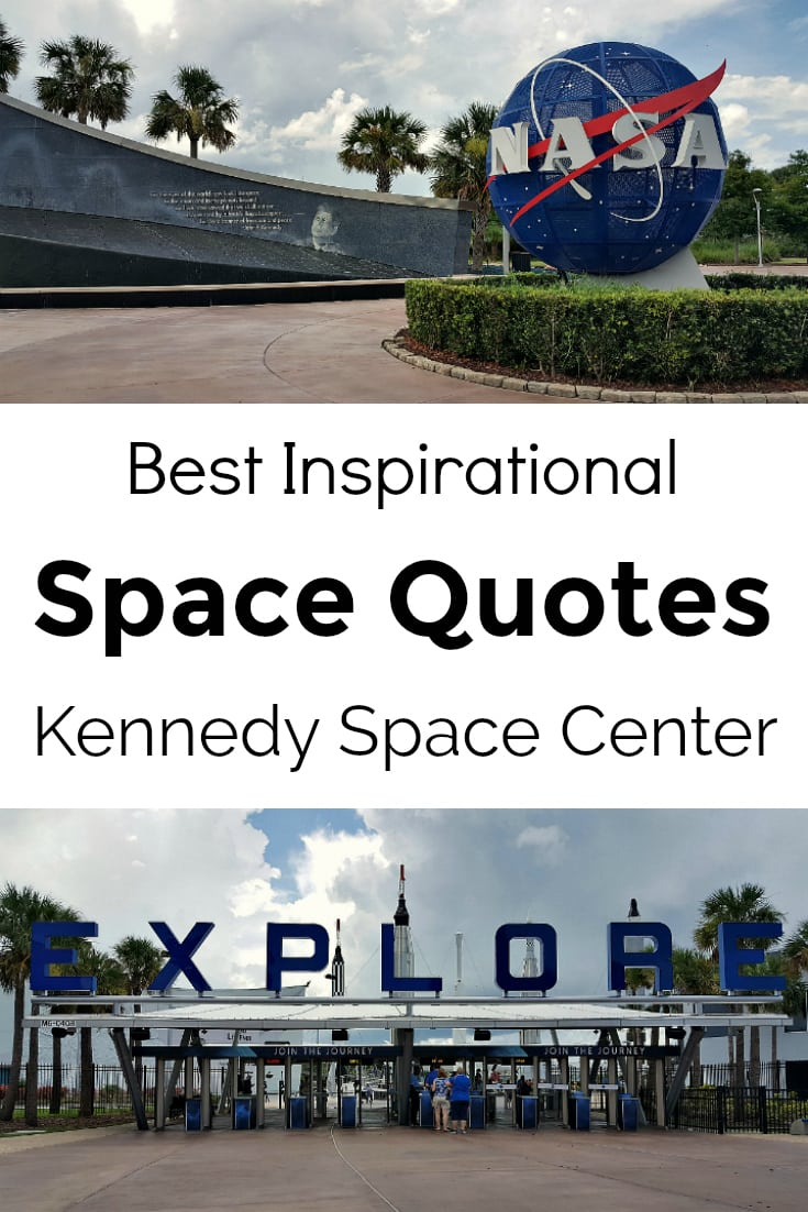 Inspirational Space Quotes from the Kennedy Space Center Visitor Complex in Florida - Astronauts Scientists and World Leaders
