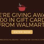 Bush's Best Walmart Gift Card Giveaway