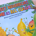 Sweet Neighbors Come in all Colors Children's Book