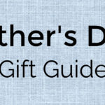 Fathers Day Gift Guide for Dads and Grandpas