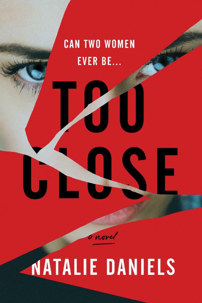 Too Close psychological thriller book by Natalie Daniels